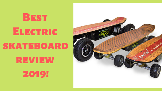 Best Electric Skateteboard Rerview 2019
