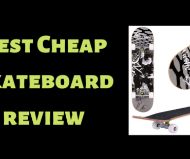 Best Cheap Skateboard review