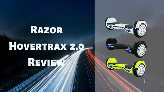 Razor Hovertrax 2.0 Review
