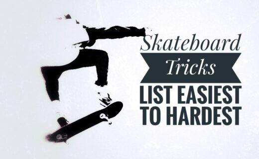 Skateboard Tricks List Easiest to Hardest